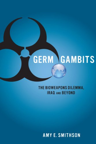 Germ Gambits: The Bioweapons Dilemma, Iraq and Beyond 9780804775526