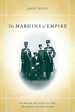 The the Margins of Empire: Kurdish Militias in the Ottoman Tribal Zone 9780804775700