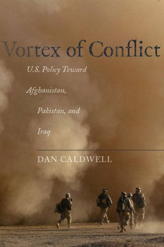 Vortex of Conflict: U.S. Policy Toward Afghanistan, Pakistan, and Iraq 9780804776660