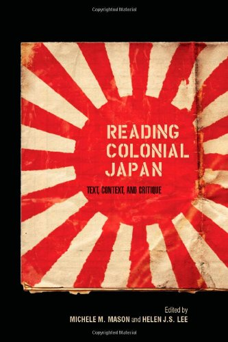 Reading Colonial Japan: Text, Context, and Critique 9780804776974