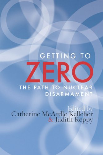 Getting to Zero: The Path to Nuclear Disarmament 9780804777025