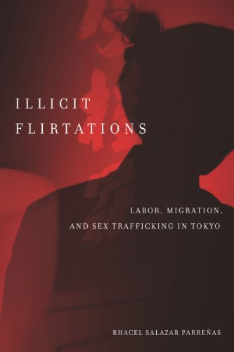 Illicit Flirtations: Labor, Migration, and Sex Trafficking in Tokyo 9780804777124