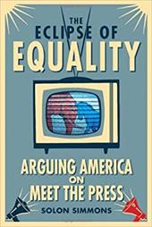 The Eclipse of Equality: Arguing America on Meet the Press