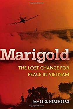 Marigold: The Lost Chance for Peace in Vietnam 9780804778848