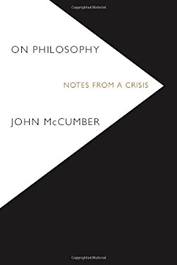 On Philosophy: Notes from a Crisis 9780804781435