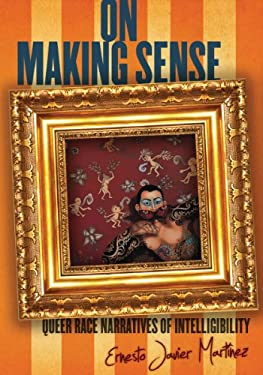 On Making Sense: Queer Race Narratives of Intelligibility 9780804783392