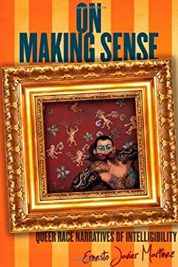 On Making Sense: Queer Race Narratives of Intelligibility 9780804783408