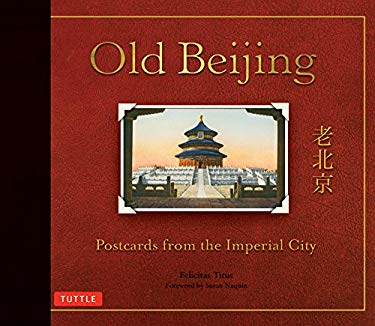 Old Beijing: Postcards from the Imperial City 9780804841856