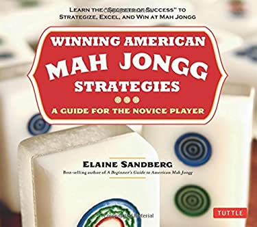 Winning American Mah Jongg Strategies: A Guide for the Novice Player 9780804842341