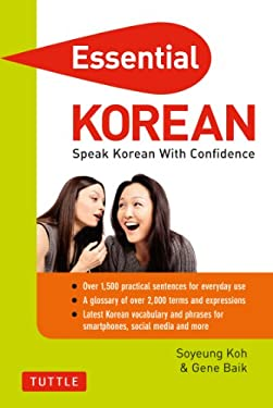 Essential Korean: Speak Korean with Confidence 9780804842419