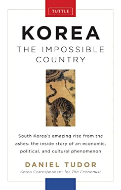 Korea: The Impossible Country 9780804842525