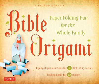 Bible Origami Kit: Paper-Folding Fun for the Whole Family! 9780804843065
