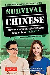 Survival Chinese: How to Communicate without Fuss or Fear Instantly! (Mandarin Chinese Phrasebook & Dictionary) (Survival Series) 23536652