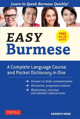 Easy Burmese: A Complete Language Course and Pocket Dictionary in One (Fully Romanized, Free Online Audio and English-Burmese and Burmese-English Dict