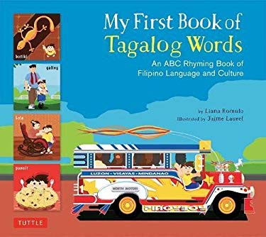 My First Book of Tagalog Words: An ABC Rhyming Book of Filipino Language and Culture