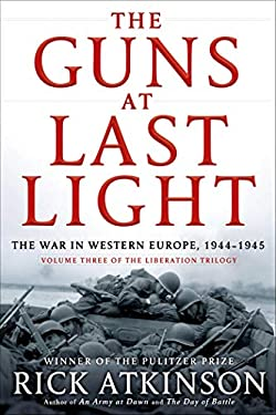 The Guns at Last Light: The War in Western Europe, 1944-1945 (Liberation Trilogy) 9780805062908