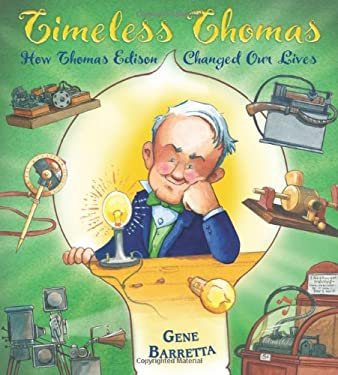 Timeless Thomas: How Thomas Edison Changed Our Lives 9780805091083