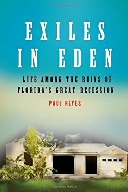 Exiles in Eden: Life Among the Ruins of Florida's Great Recession 9780805091236