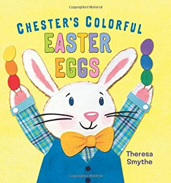 Chester's Colorful Easter Eggs 9780805093261