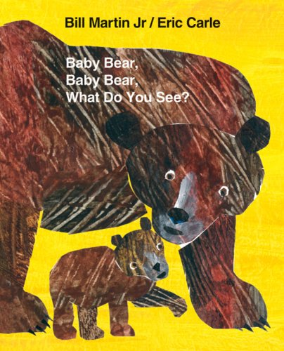 Baby Bear, Baby Bear, What Do You See? 9780805093452