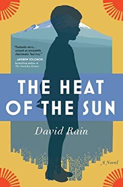 The Heat of the Sun: A Novel 9780805096705