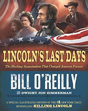 Lincoln's Last Days: The Shocking Assassination That Changed America Forever 9780805096750