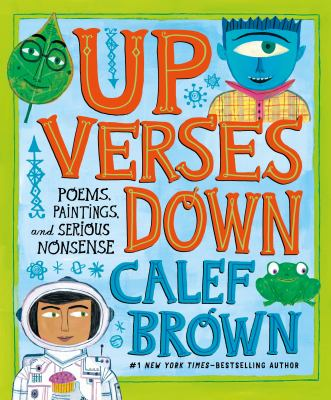 Up Verses Down: Poems, Paintings, and Serious Nonsense