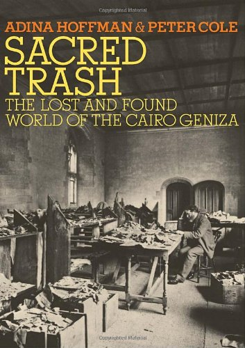 Sacred Trash: The Lost and Found World of the Cairo Geniza 9780805242584
