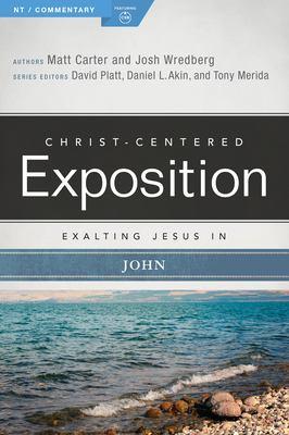 Exalting Jesus in John (Christ-Centered Exposition Commentary)