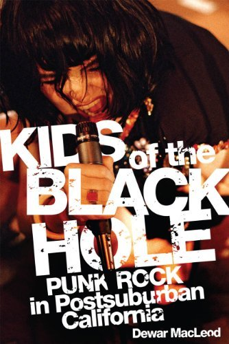 Kids of the Black Hole: Punk Rock Postsuburban California 9780806140414
