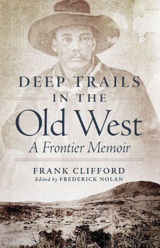 Deep Trails in the Old West: A Frontier Memoir 9780806141862