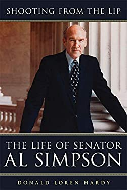 Shooting from the Lip: The Life of Senator Al Simpson 9780806142111