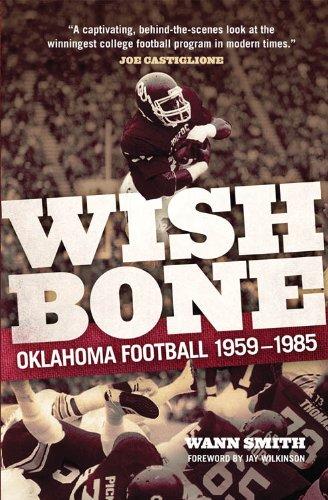 Wishbone: Oklahoma Football, 1959-1985 9780806142173