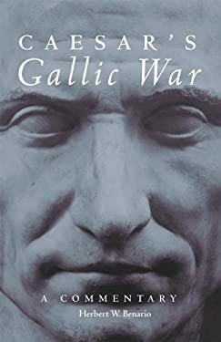 Caesar's Gallic War: A Commentary 9780806142524