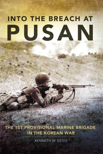 Into the Breach at Pusan: The 1st Provisional Marine Brigade in the Korean War 9780806142548