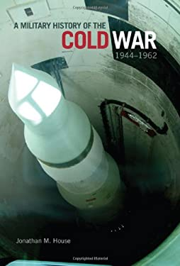 Military History of the Cold War, 1944-1962 9780806142623