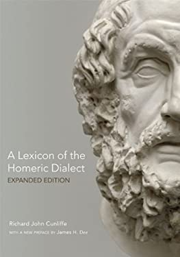 A Lexicon of the Homeric Dialect: Expanded Edition 9780806143088