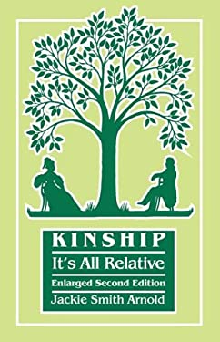 Kinship: It's All Relative. Enlarged Second Edition 9780806319537