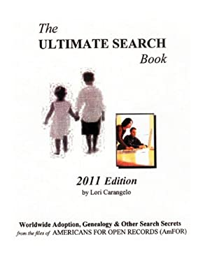The Ultimate Search Book: Worldwide Adoption, Genealogy & Other Search Secrets 9780806355153