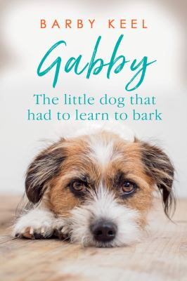 Gabby: The Little Dog That Had to Learn to Bark (Foster Tails)