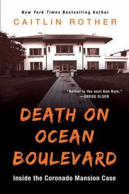 Death on Ocean Boulevard: Inside the Coronado Mansion Case