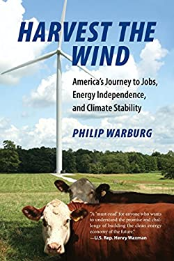 Harvest the Wind: America's Journey to Jobs, Energy Independence, and Climate Stability 9780807001073