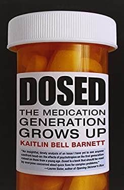 Dosed: The Medication Generation Grows Up 9780807001349