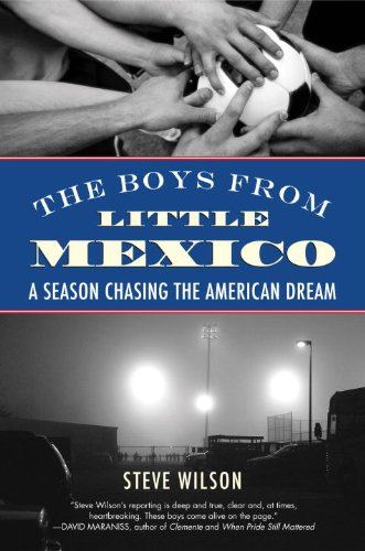 The Boys from Little Mexico: A Season Chasing the American Dream 9780807001523
