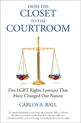 From the Closet to the Courtroom: Five LGBT Rights Lawsuits That Have Changed Our Nation 9780807001530
