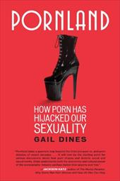 Pornland: How Porn Has Hijacked Our Sexuality 11340849