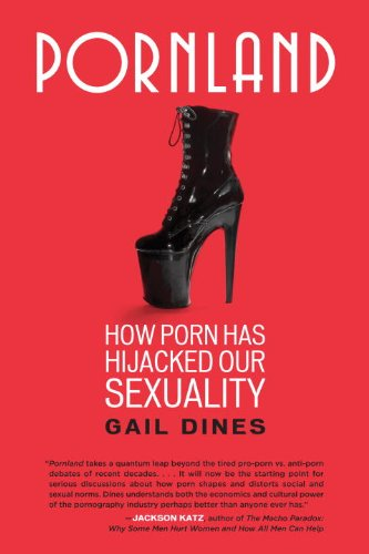 Pornland: How Porn Has Hijacked Our Sexuality 9780807001547
