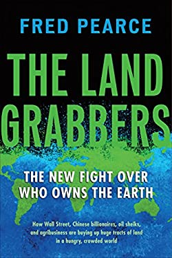 The Land Grabbers: The New Fight Over Who Owns the Earth 9780807003244