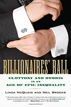 Billionaires' Ball: Gluttony and Hubris in an Age of Epic Inequality 9780807003398