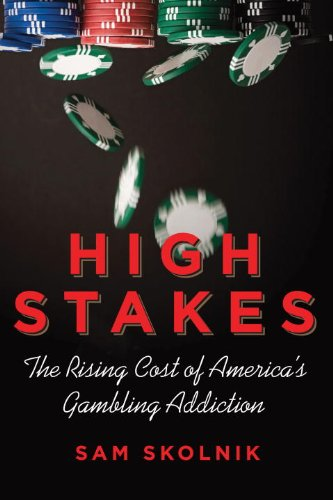 High Stakes: The Rising Cost of America's Gambling Addiction 9780807006290